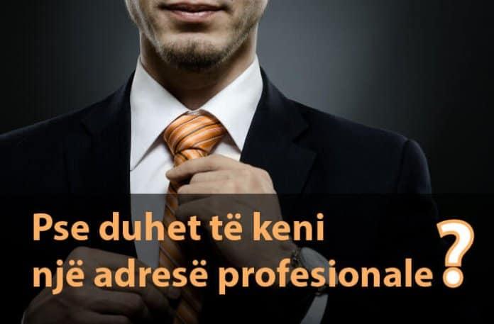 Pse duhet te keni nje adrese profesionale?