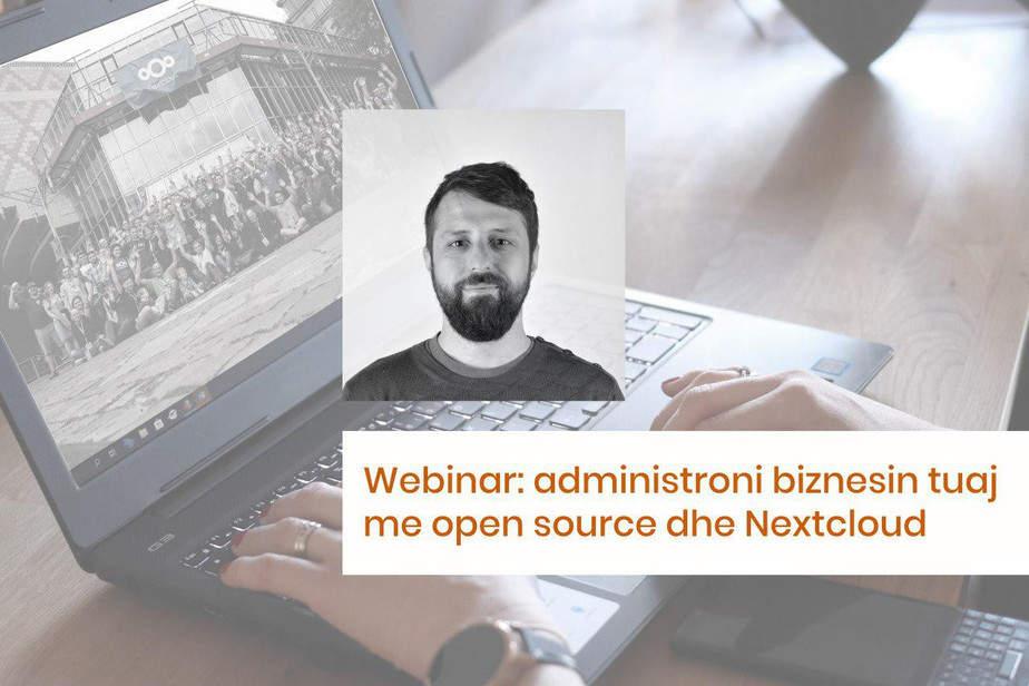 Uebinar: Si të administroni biznesin tuaj me Open Source dhe Nextcloud