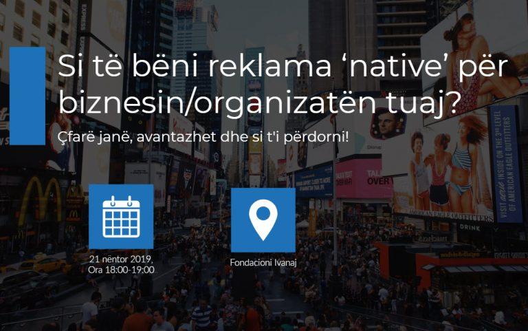 Si të bëni reklama 'native' për biznesin/organizatën tuaj?