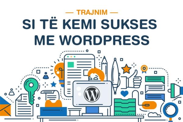 Trajnimi Si te kemi sukses me Wordpress